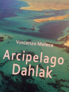Vincenzo Meleca, Arcipelago delle Dahlak, Greco e Greco Editore 2016
